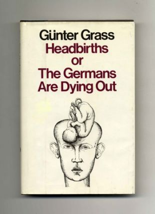 Headbirths Or The Germans Are Dying Out - 1st US Edition/1st Printing
