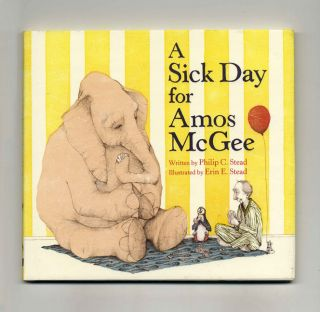 A Sick Day For Amos McGee - 1st Edition/1st Printing. Philip C. Stead.