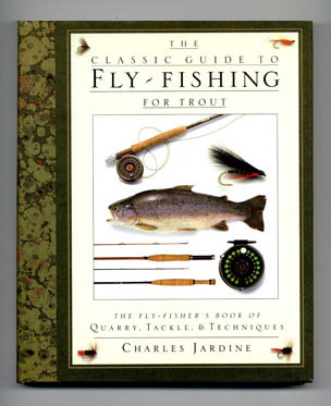 The Classic Guide To Fly-fishing For Trout - 1st US Edition/1st Printing