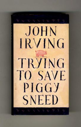 Trying To Save Piggy Sneed - 1st Edition/1st Printing