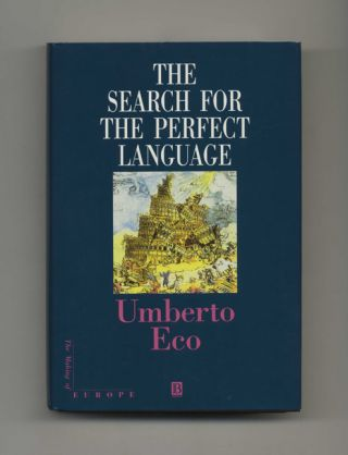 The Search For The Perfect Language - 1st English Language Edition/1st Printing. Umberto Eco