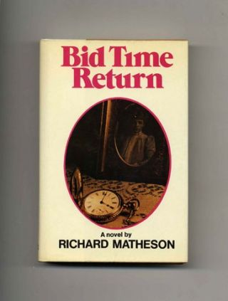 Bid Time Return - 1st Edition/1st Printing. Richard Matheson