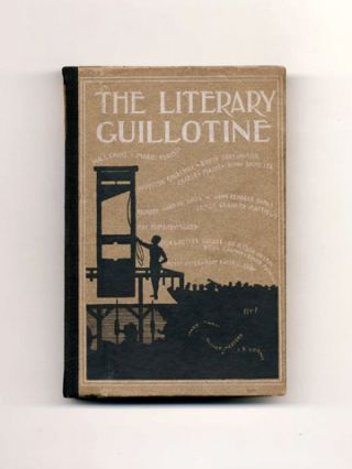 The Literary Guillotine - 1st Edition/1st Printing. William Wallace Whitelock