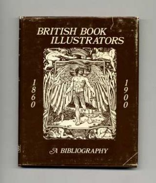 Bibliography of British Book Illustrators 1860-1900 - 1st Edition/1st Printing