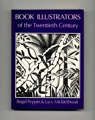 Book Illustrators of the Twentieth Century. Brigid Peppin, Lucy Micklethwait