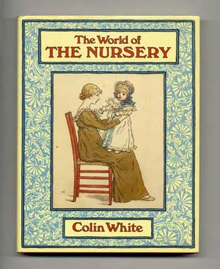 The World of the Nursery - 1st Edition/1st Printing. Colin White