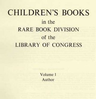 Children's Books in the Rare Book Division of the Library of Congress - 1st Edition/1st Printing