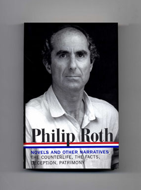 Novels And Other Narratives 1986-1991 [the Counterlife, The Facts: The Novelist's Autobiography, Deception, Patrimony: A True Story] - 1st Edition/1st Printing. Philip Roth.