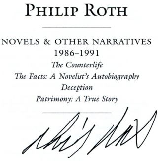 Novels And Other Narratives 1986-1991 [the Counterlife, The Facts: The Novelist's Autobiography, Deception, Patrimony: A True Story] - 1st Edition/1st Printing