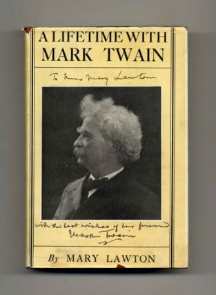 A Lifetime With Mark Twain: The memories of Katy Leary, for thirty years his faithful and devoted servant - 1st Edition/1st Printing. Mary Lawton.
