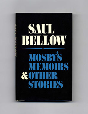 Mosby's Memoirs & Other Stories - 1st Edition/1st Printing. Saul Bellow