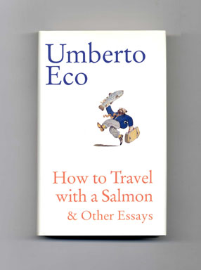 How to Travel with a Salmon & Other Essays - 1st US Edition/1st Printing