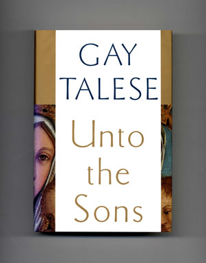 Unto the Sons - 1st Edition/1st Printing. Gay Talese