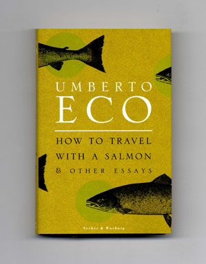 How to Travel with a Salmon & Other Essays - 1st UK Edition/1st Printing