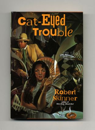 Cat-Eyed Trouble - 1st Edition/1st Printing. Robert Skinner