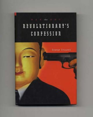 The Revolutionary's Confession - 1st Edition/1st Printing