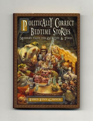 Politically Correct Bedtime Stories - 1st Edition/1st Printing