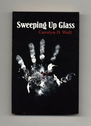 Sweeping Up Glass - 1st Edition/1st Printing