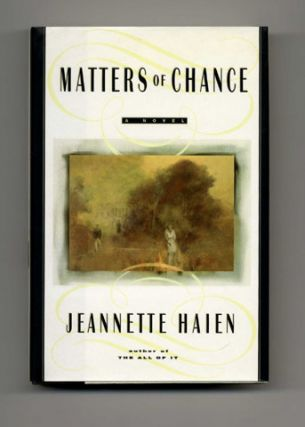 Matters of Chance: A Novel - 1st Edition/1st Printing