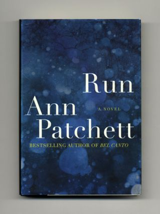 Run - 1st Edition/1st Printing. Ann Patchett