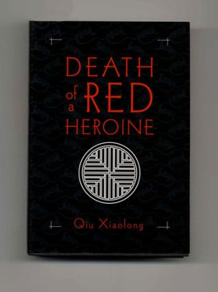 Death of a Red Heroine - 1st Edition/1st Printing. Qiu Xiaolong
