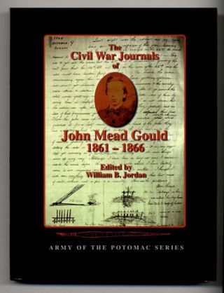 The Civil War Journals of John Mead Gould 1861 - 1866 - 1st Edition/1st Printing