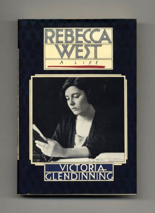 Rebecca West, a Life - 1st Edition/1st Printing