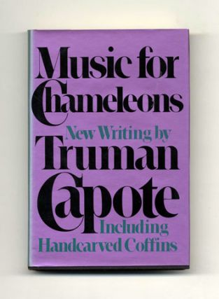 Music for Chameleons: New Writing by Truman Capote