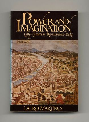 Power and Imagination: City-States in Renaissance Italy - 1st Edition/1st Printing