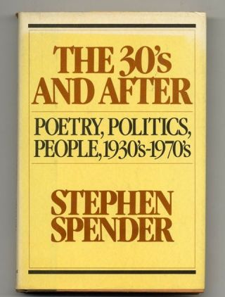 The 30's And After: Poetry, Politics, People, 1930's-1970's - 1st Edition/1st Printing. Stephen...