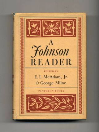 A Johnson Reader - 1st Edition/1st Printing. Samuel Johnson, E. L. McAdam, Jr., George Milne
