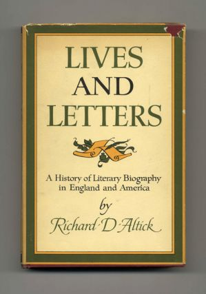 Lives and Letters, a History of Literary Biography in England and America - 1st Edition/1st Printing