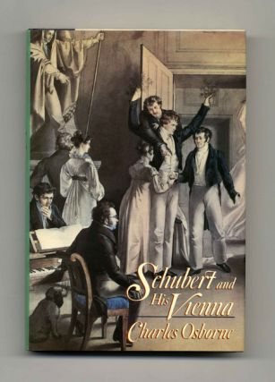 Schubert and His Vienna - 1st US Edition/1st Printing. Charles Osborne