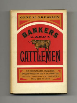 Bankers and Cattlemen - 1st Edition/1st Printing. Gene M. Gressley