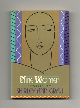 Nine Women: Short Stories - 1st Trade Edition/1st Printing. Shirley Ann Grau