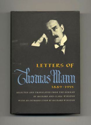 Letters of Thomas Mann: 1889-1955 - 1st US Edition/1st Printing
