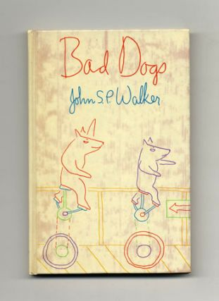 Bad Dogs - 1st Edition/1st Printing