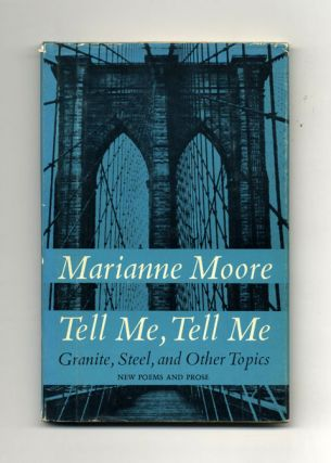 Tell Me, Tell Me. Marianne Moore