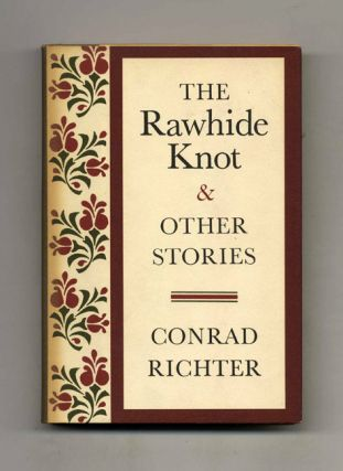 The Rawhide Knot and Other Stories - 1st Edition/1st Printing