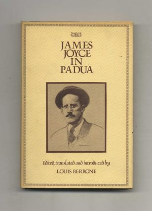 James Joyce in Padua - 1st Edition/1st Printing. Louis Berrone
