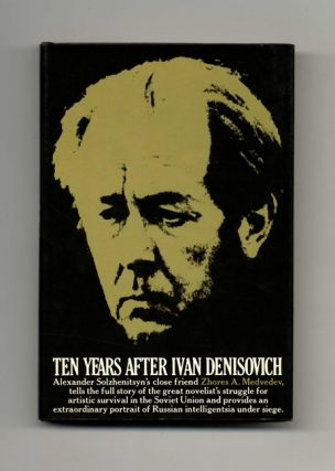 Ten Years after Ivan Denisovich - 1st US Edition/1st Printing. Zhores A. Medvedev