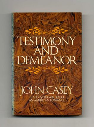 Testimony and Demeanor - 1st Edition/1st Printing. John Casey