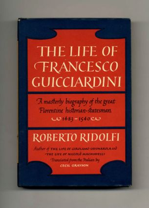 The Life of Francesco Guicciardini - 1st US Edition/1st Printing