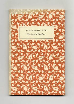The Lover's Familiar - 1st Edition/1st Printing. James McMichael