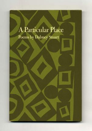 A Particular Place - 1st Edition/1st Printing. Dabney Stuart