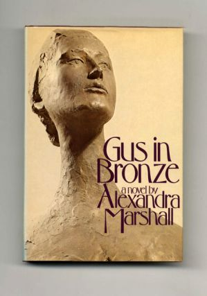 Gus in Bronze - 1st Edition/1st Printing