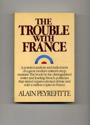 The Trouble with France - 1st US Edition/1st Printing