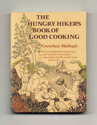 The Hungry Hiker's Book of Good Cooking - 1st Edition/1st Printing