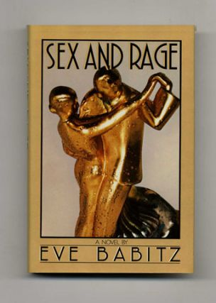 Sex and Rage: Advice to Young Ladies Eager for a Good Time - 1st Edition/1st Printing