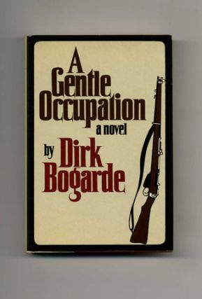 A Gentle Occupation - 1st US Edition/1st Printing. Dirk Bogarde